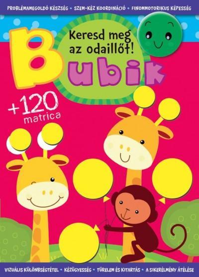 Bogos Katalin  (Szerk.) - Bubik - Keresd meg az odaillőt!
