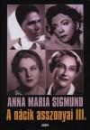 Anna Maria Sigmund - A n�cik asszonyai III.