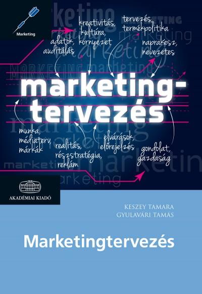 Gyulavári Tamás - Keszey Tamara - Marketingtervezés
