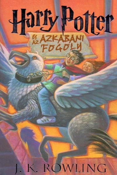 J. K. Rowling - Harry Potter és az azkabani fogoly