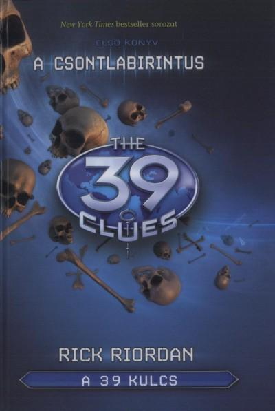 Rick Riordan - A 39 kulcs 1. - A csontlabirintus
