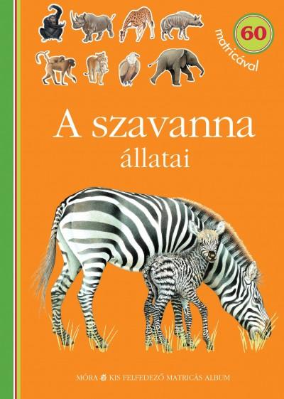 Delphine Gravier  (Szerk.) - A szavanna állatai - 60 matricával