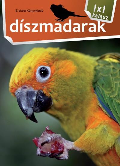 Bernáth István - Díszmadarak - 1x1 kalauz