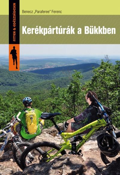 """Benecz """"Paraferee"""" Ferenc - Kerékpártúrák a Bükkben"""