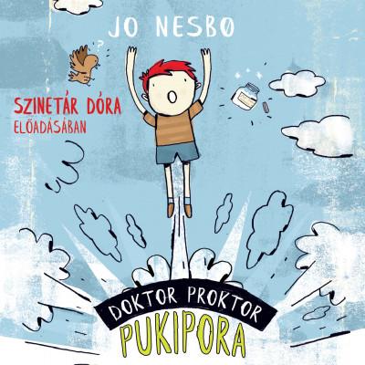 Jo Nesbo - Szinetár Dóra - Doktor Proktor pukipora - Hangoskönyv