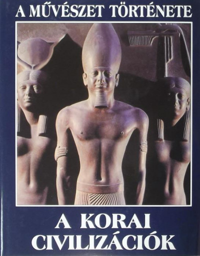 - A korai civilizációk