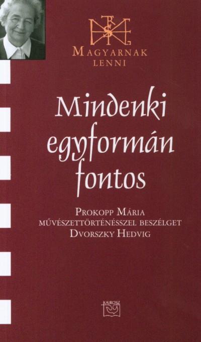 Dvorszky Hedvig - Mindenki egyformán fontos