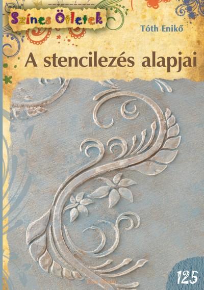 Tóth Enikő - A stencilezés alapjai