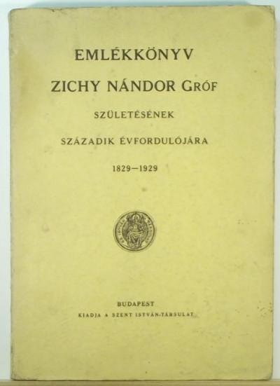 - Emlékkönyv Zichy Nándor gróf születésének századik évfordulójára