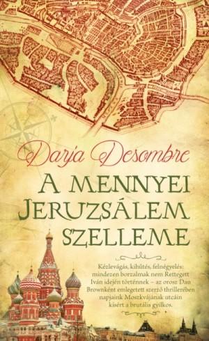 Darja Desombre - A mennyei Jeruzs�lem szelleme