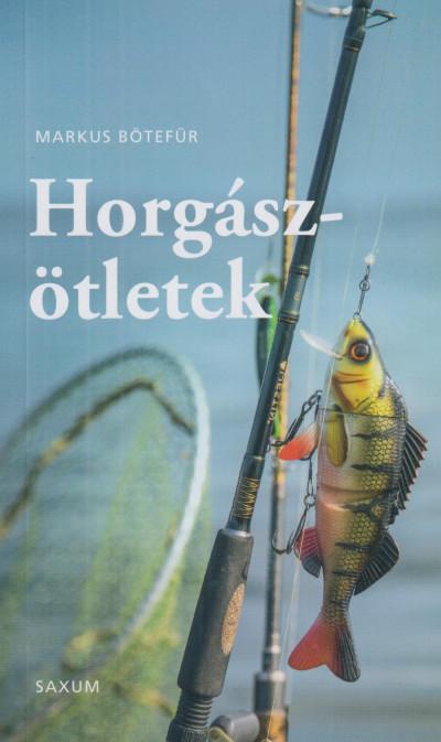 Markus Bötefür - Horgászötletek
