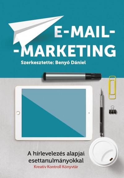 Benyó Dániel  (Szerk.) - E-mail-marketing