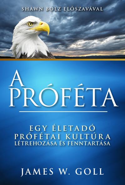 James W. Goll - A próféta