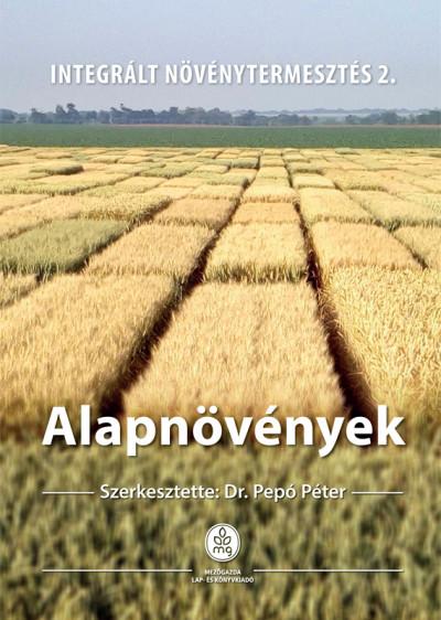 Dr. Pepó Péter  (Szerk.) - Alapnövények