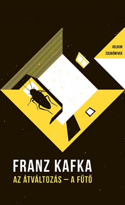Franz Kafka - Az átváltozás / A fűtő