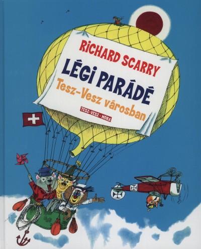 Richard Scarry - Légiparádé Tesz-Vesz városban
