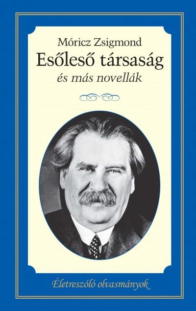 Móricz Zsigmond - Esőleső társaság és más novellák