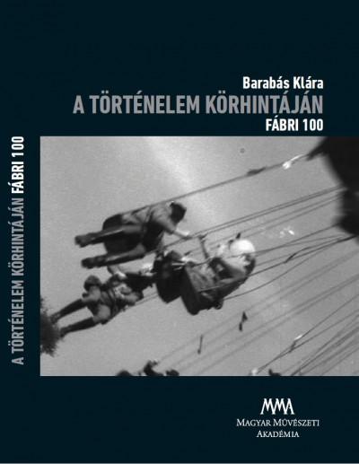 Barabás Klára - A történelem körhintáján - Fábri 100 - DVD-melléklettel