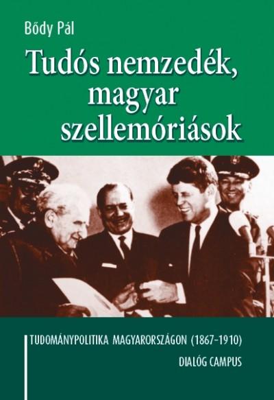 Bődy Pál - Tudós nemzedék, magyar szellemóriások