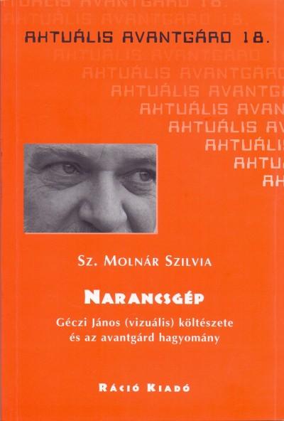 Sz. Molnár Szilvia - Narancsgép