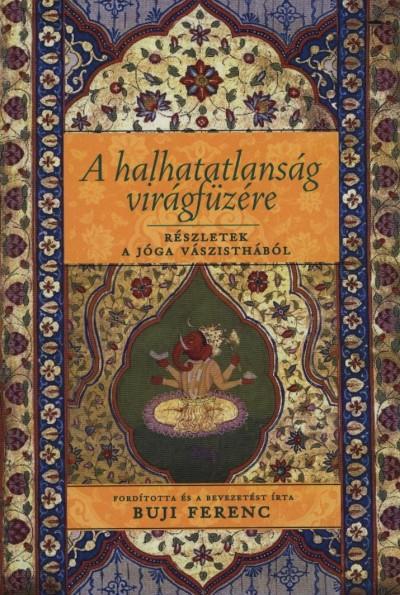 Hari Prasad Shastri  (Szerk.) - A halhatatlanság virágfüzére