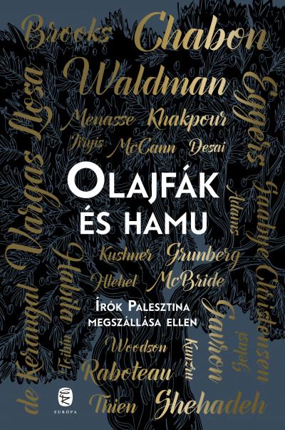 Michael Chabon - Ayelet Waldman - Olajfák és hamu