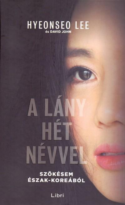 David John - Hyeonseo Lee - A lány hét névvel