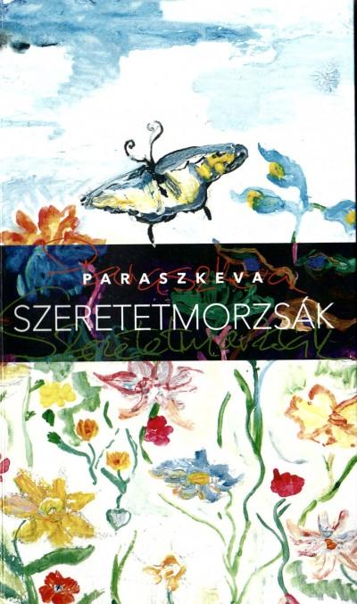 Paraszkeva - Szeretetmorzsák