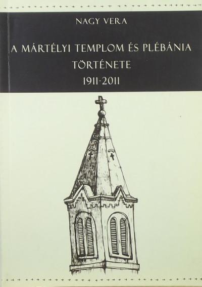 Nagy Vera - A mártélyi templom és plébánia története