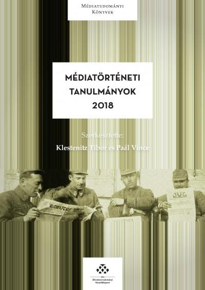 Klestenitz Tibor  (Szerk.) - Paál Vince  (Szerk.) - Médiatörténeti tanulmányok 2018