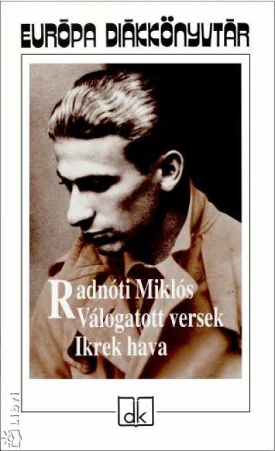 Radnóti Miklós - Ferencz Győző  (Vál.) - Réz Pál  (Szerk.) - Radnóti Miklós - Válogatott versek -  Ikrek hava
