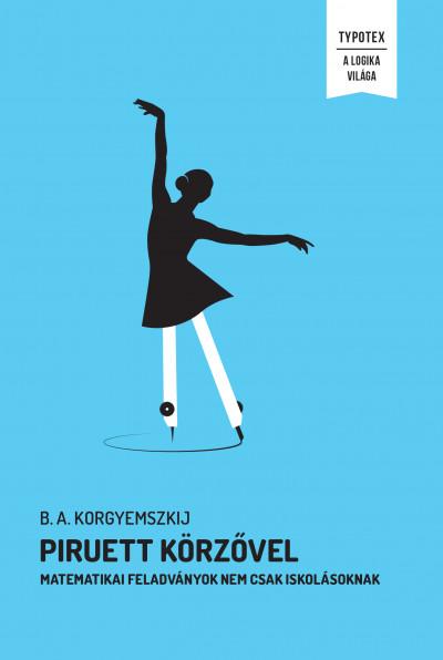 B. A. Korgyemszkij - Piruett körzővel