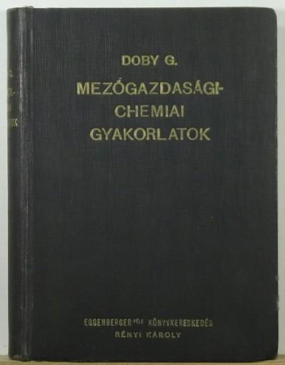 Doby Géza - Mezőgazdasági-chemiai gyakorlatok laboratóriumi könyve