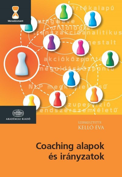 Kelló Éva  (Szerk.) - Coaching alapok és irányzatok