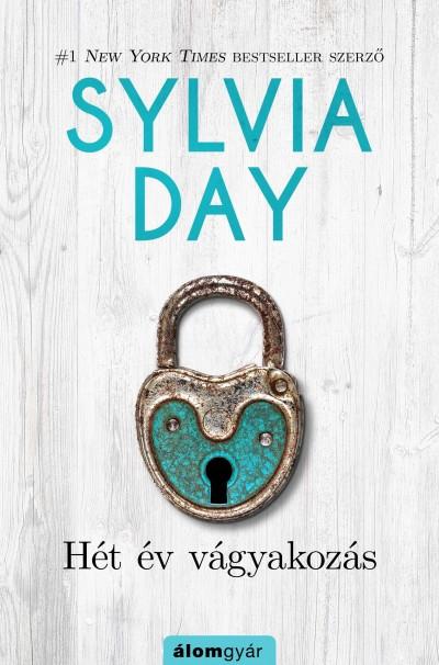 Sylvia Day - Hét év vágyakozás