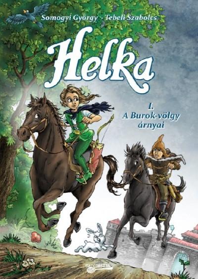 Somogyi György - Helka I.- A Burok-völgy árnyai
