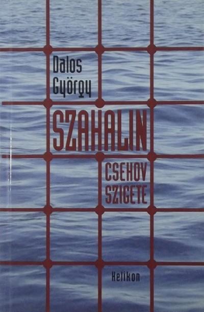 Dalos György - Szahalin - Csehov szigete