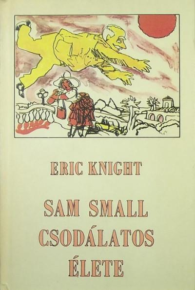 Eric Knight - Sam Small csodálatos élete