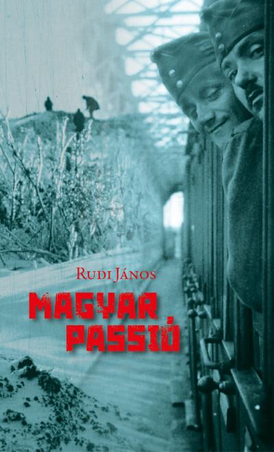 Rudi János - Magyar passió