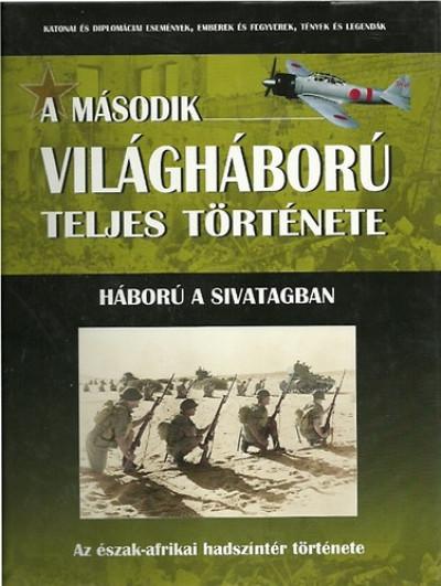 Prantner Zoltán - Zámodits Attila - A második világháború teljes története 16. - Háború a sivatagban