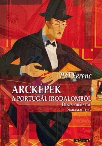 Pál Ferenc - Arcképek a portugál irodalomból