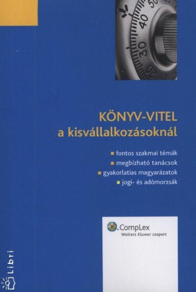 Dr. Antalóczy Emese - Dr. Farkas Katalin - Kovácsné Álmosdy Judit - Könyv-vitel a kisvállalkozásoknál