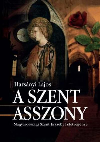 Harsányi Lajos - A szent asszony