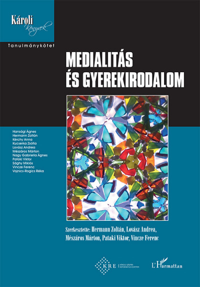 Hermann Zoltán  (Szerk.) - Lovász Andrea  (Szerk.) - Mészáros Márton  (Szerk.) - Pataki Viktor  (Szerk.) - Vincze Ferenc  (Szerk.) - Medialitás és gyerekirodalom
