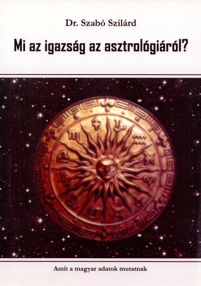 Dr. Szántó Szilárd - Mi az igazság az asztrológiáról?