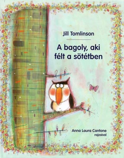 Jill Tomlinson - A bagoly, aki félt a sötétben