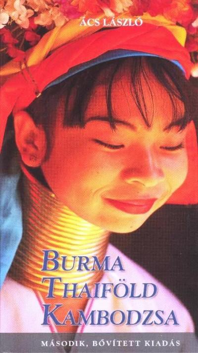 Ifj. Ács László - Burma, Thaiföld, Kambodzsa