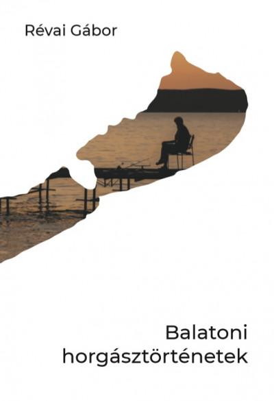 Révai Gábor - Balatoni horgásztörténetek