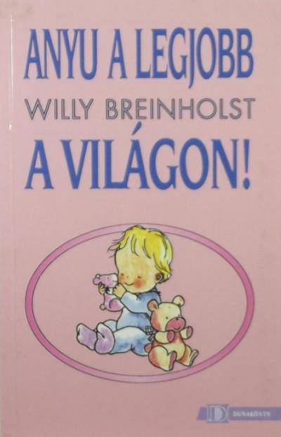 Willy Breinholst - Anyu a legjobb a világon!