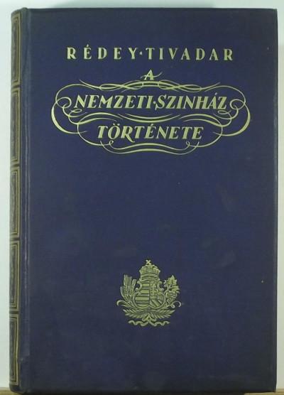 Rédey Tivadar - A Nemzeti Színház története